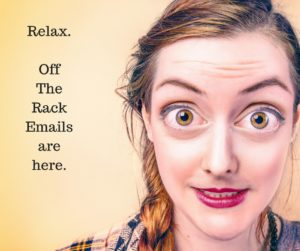 Relax. Off The Rack Emails are here.